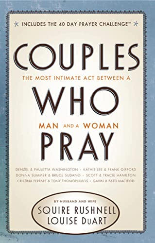 9780785231967: Couples Who Pray: The Most Intimate Act Between a Man and a Woman