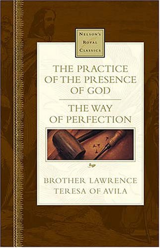 9780785242277: The Practice Of The Presence Of God and The Way Of Perfection (Nelson's Royal Classic)