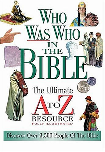 9780785242406: Who Was Who In The Bible The Ultimate A To Z Resource Series