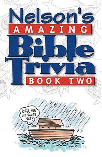Amazing Bible Trivia: Nelsons Amazing Bible Trivia: Nelson Reference Books