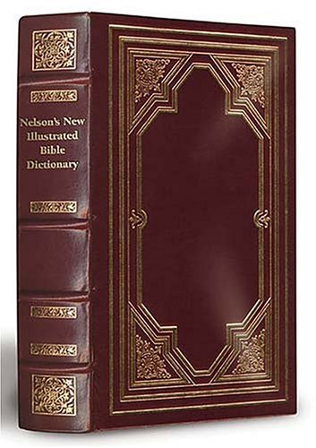 9780785245704: Nelson's New Illustrated Bible Dictionary Limited, Deluxe Edition