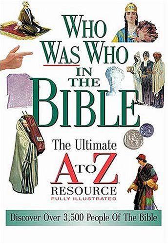 9780785245896: Who Was Who In The Bible The Ultimate A To Z Resource Series
