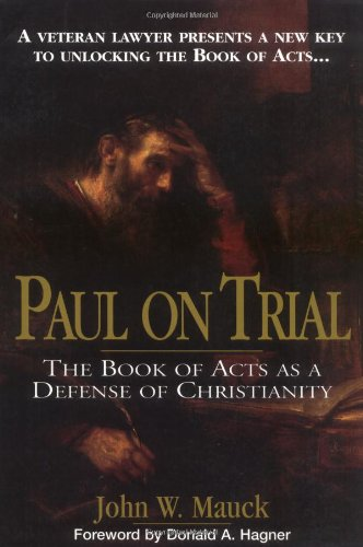 9780785245988: Paul On Trial The Book Of Acts As A Defense Of Christianity