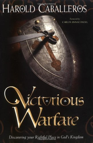 Victorious Warfare : Discovering Your Rightful Place: Harold Caballeros