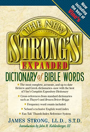 9780785246763: The New Strong's Expanded Dictionary of Bible Words: Hebrew and Greek Dictionaries