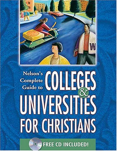 Nelson's Complete Guide to Colleges & Universities for Christians (9780785247029) by Thomas Nelson; Publishers, Thomas Nelson