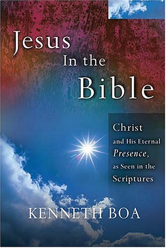 Jesus in the Bible (0785248749) by Kenneth Boa; Greg Asimakoupoulos