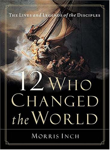 9780785248927: 12 Who Changed the World: The Lives and Legends of the Disciples
