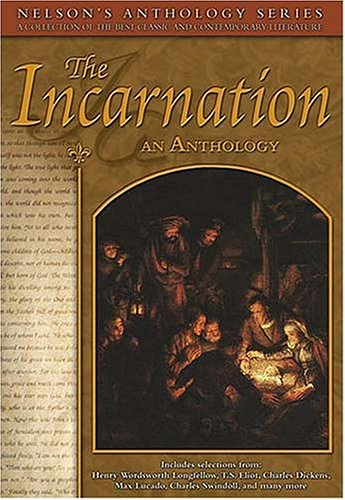 Nelson's Anthology Series: The Incarnation: an Anthology: Nelson Reference