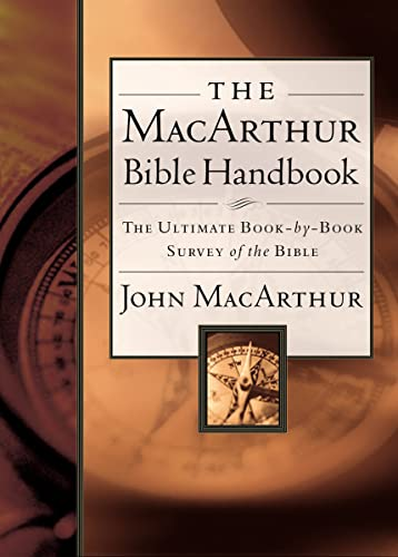 The MacArthur Bible Handbook (0785249680) by John F. MacArthur