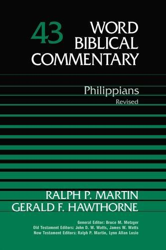 Philippians, Revised Edition (Word Biblical Commentary, Vol. 43): Gerald F. Hawthorne; Ralph P. ...