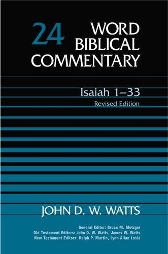 Isaiah 1-33: Revised (Word Biblical Commentary): John D. W. Watts