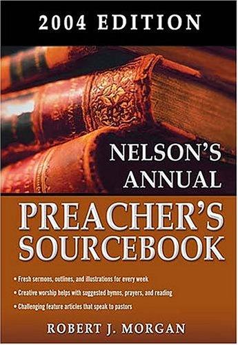 9780785250364: Nelson's Annual Preacher's Sourcebook (Nelson's Preacher's Sourcebook)
