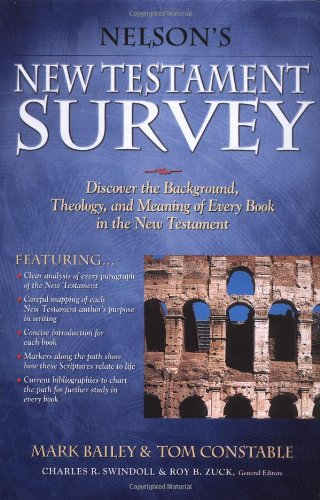 Nelson's New Testament Survey: Discovering the Essence, Background & Meaning About Every ...