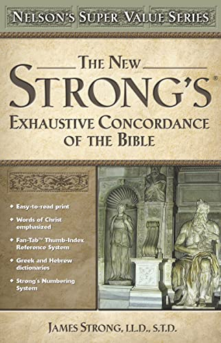 NEW STRONG'S EXHAUSTIVE CONCORDANCE KING JAMES VERSION.;: Strong, James Ll.