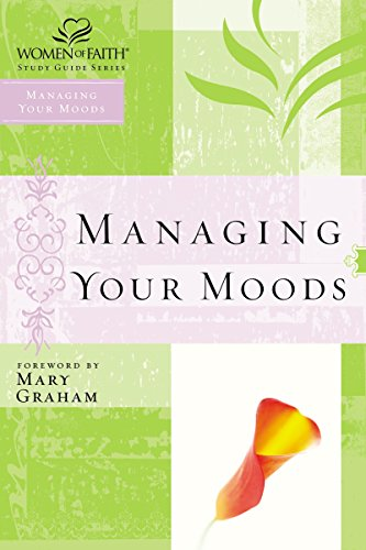 9780785251514: WOF: MANAGING YOUR MOODS (Women of Faith Study Guide Series)