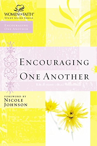 Encouraging One Another Study Guide (Women Of Faith V7)