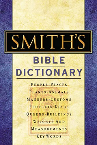9780785252016: Smith's Bible Dictionary: More than 6,000 Detailed Definitions, Articles, and Illustrations