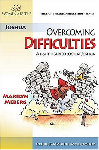 Overcoming Difficulties: A Light-hearted Look at Joshua (Women of Faith Study Guide Series): ...