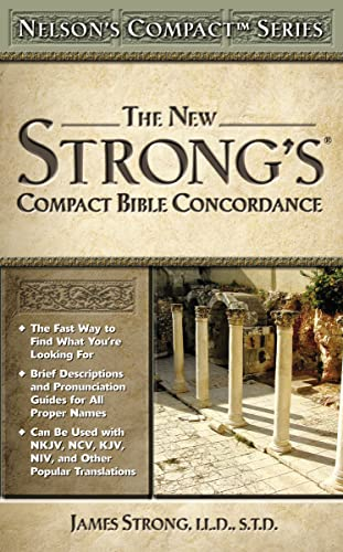 9780785252504: The New Strong's Compact Bible Concordance