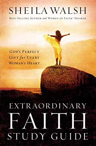 9780785252641: Extraordinary Faith Study Guide: God's Perfect Gift for Every Woman's Heart