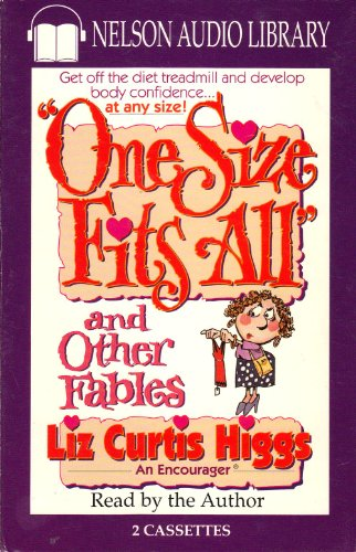 One Size Fits All and Other Fables (0785255001) by Liz Curtis Higgs