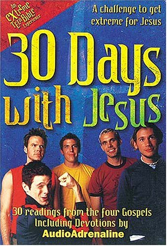 9780785255260: 30 Days With Jesus 30 Readings From The 4 Gospels: A Challenge To Get Extreme For Jesus