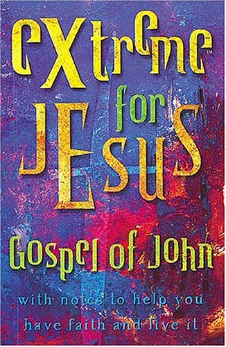 9780785255376: Extreme For Jesus Gospel Of John With Notes To Help You Have Faith And Live It