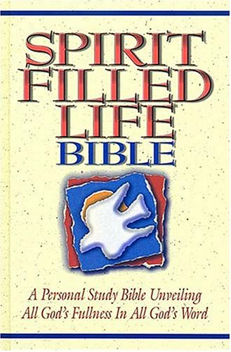 Spirit Filled Life Bible: A Personal Study Bible Unveiling All God's Fullness in All God'...