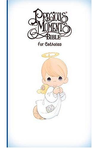 9780785258452: Precious Moments Bible For Catholics All Your Precious Moments Favorites!