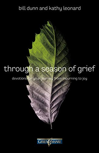 Through a Season of Grief: Devotions for: Bill Dunn, Kathy