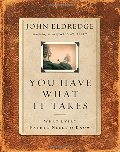 9780785260608: You Have What It Takes: What Every Father Needs to Hear