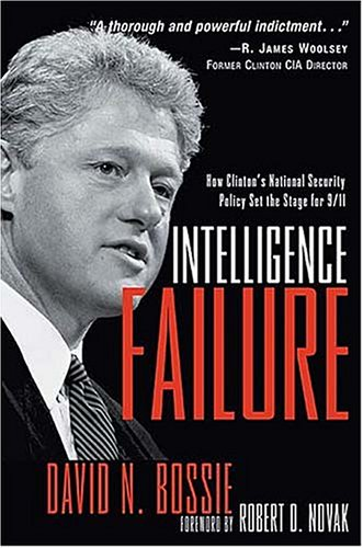 9780785260745: Intelligence Failure: How Clinton's National Security Policy Set the Stage for 9/11
