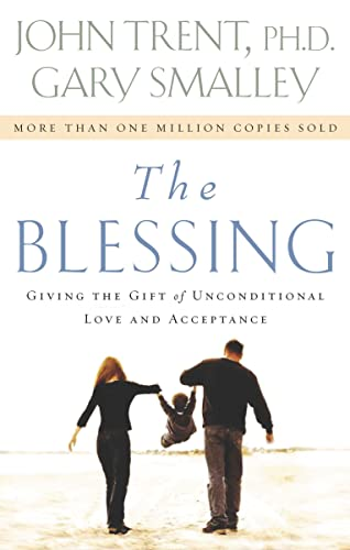 9780785260844: The Blessing: Giving the Gift of Unconditional Love and Acceptance