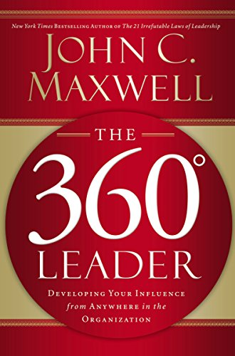 9780785260929: The 360 Degree Leader: Developing Your Influence from Anywhere in the Organization