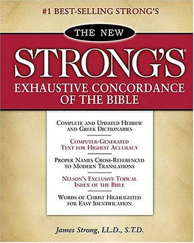 9780785260967: The New Strong's Exhaustive Concordance of the Bible: With Main Concordance, Appendix to the Main Concordance, Topical Index to the Bible, Dictionar