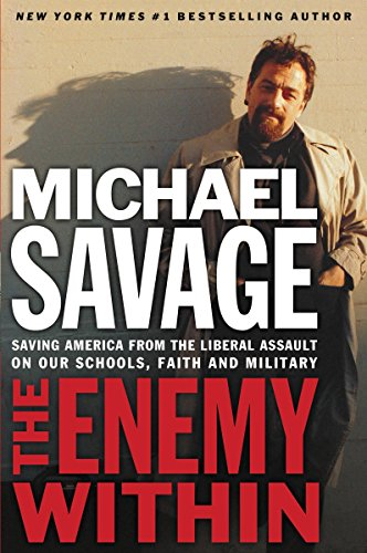The Enemy Within: Saving America from the: Savage, Michael