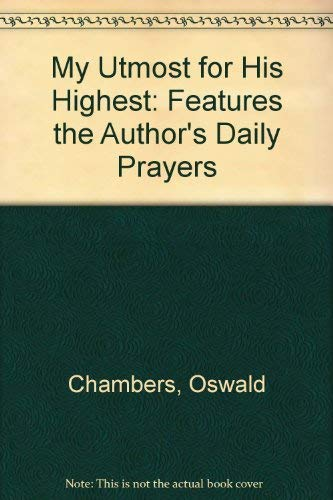 9780785261155: My Utmost for His Highest: Features the Author's Daily Prayers