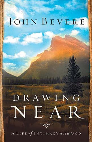 9780785261162: Drawing Near: A Life of Intimacy with God