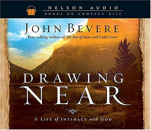 9780785261186: Drawing Near: A Life of Intimacy with God