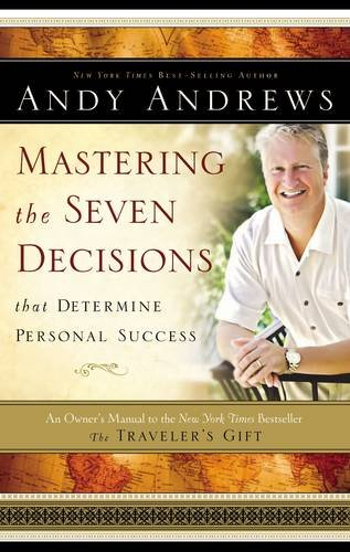 Mastering the Seven Decisions That Determine Personal: Andy Andrews