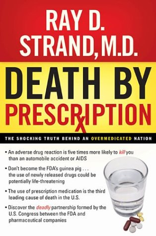 9780785261421: Death by Prescription: The Shocking Truth Behind an Overmedicated Nation by S...