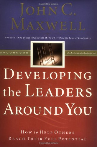 9780785261506: Developing the Leaders Around You: How to Help Others Reach Their Full Potential
