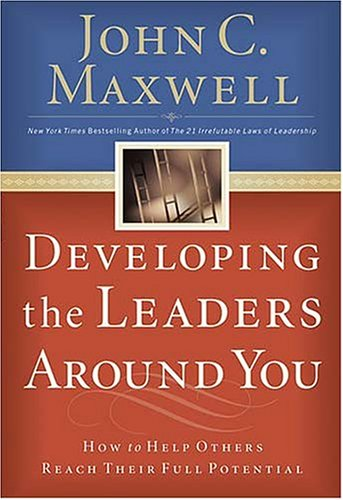9780785261988: Developing the Leaders Around You