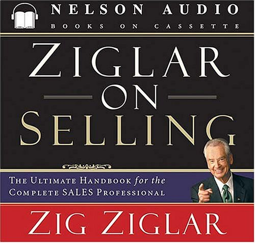 9780785262008: Ziglar on Selling: The Ultimate Handbook for the Complete Sales Professional