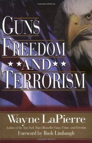 Guns, Freedom, and Terrorism: Lapierre, Wayne