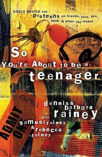 9780785262794: So You're About to Be a Teenager: Godly Advice for Preteens on Friends, Love, Sex, Faith and Other Life Issues