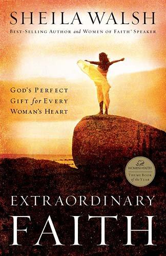9780785262916: Extraordinary Faith: God's Perfect Gift For Every Womans Heart