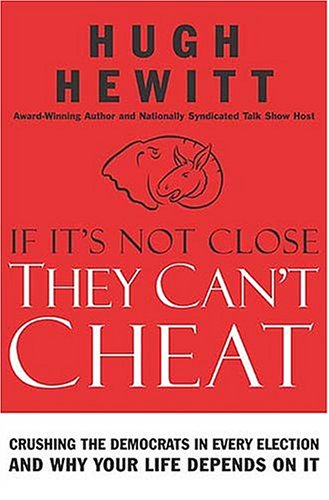 If It's Not Close, They Can't Cheat: Crushing the Democrats in Every Election and Why Your ...