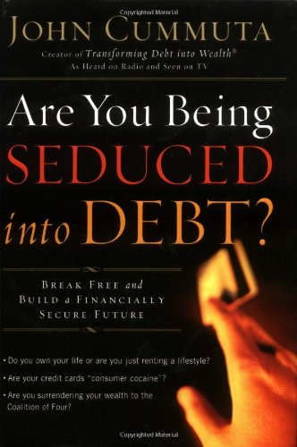 9780785263302: Are You Being Seduced into Debt: Break Free and Build a Financially Secure Future